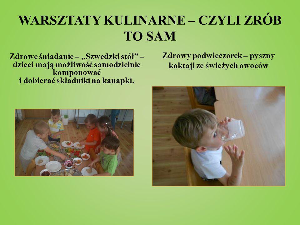 """WARSZTATY KULINARNE – CZYLI ZRÓB TO SAM Zdrowe śniadanie – """"Szwedzki stół"""" – dzieci mają możliwość samodzielnie komponować i dobierać składniki na kan"""