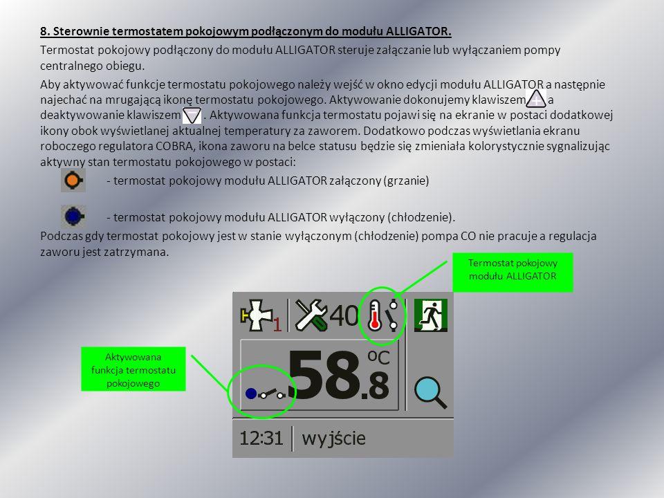 8. Sterownie termostatem pokojowym podłączonym do modułu ALLIGATOR. Termostat pokojowy podłączony do modułu ALLIGATOR steruje załączanie lub wyłączani