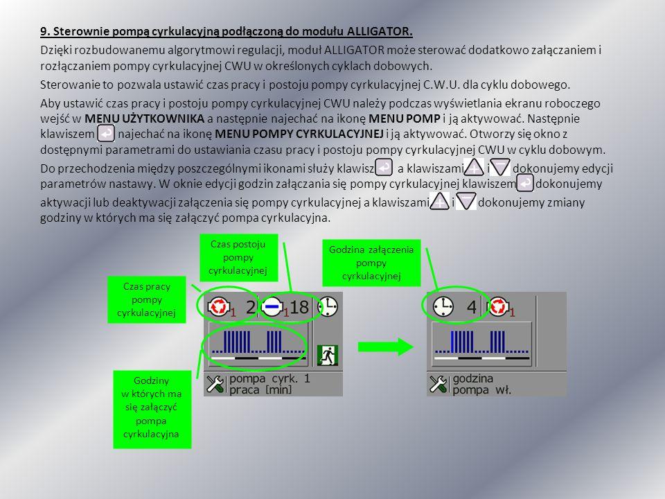 9. Sterownie pompą cyrkulacyjną podłączoną do modułu ALLIGATOR. Dzięki rozbudowanemu algorytmowi regulacji, moduł ALLIGATOR może sterować dodatkowo za