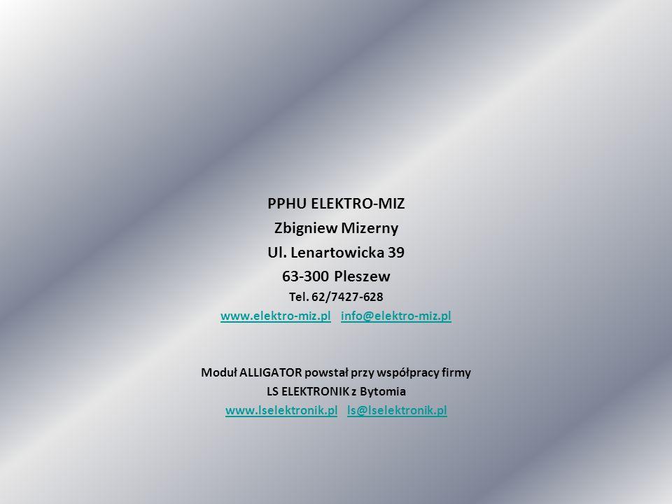 PPHU ELEKTRO-MIZ Zbigniew Mizerny Ul. Lenartowicka 39 63-300 Pleszew Tel. 62/7427-628 www.elektro-miz.plwww.elektro-miz.pl info@elektro-miz.plinfo@ele