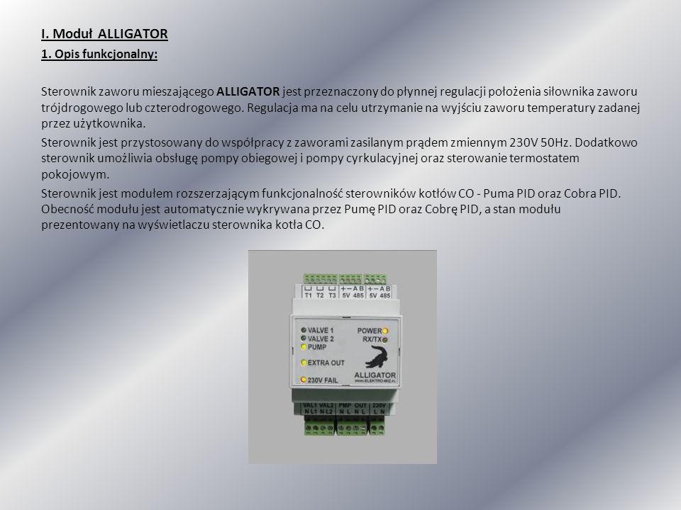I. Moduł ALLIGATOR 1. Opis funkcjonalny: Sterownik zaworu mieszającego ALLIGATOR jest przeznaczony do płynnej regulacji położenia siłownika zaworu tró