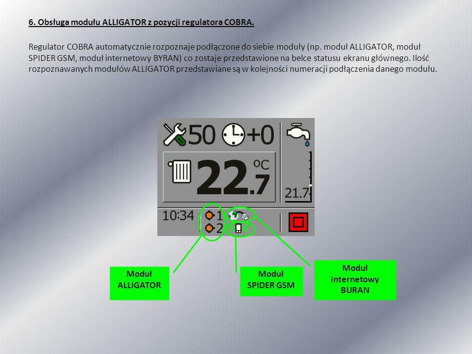6. Obsługa modułu ALLIGATOR z pozycji regulatora COBRA. Regulator COBRA automatycznie rozpoznaje podłączone do siebie moduły (np. moduł ALLIGATOR, mod