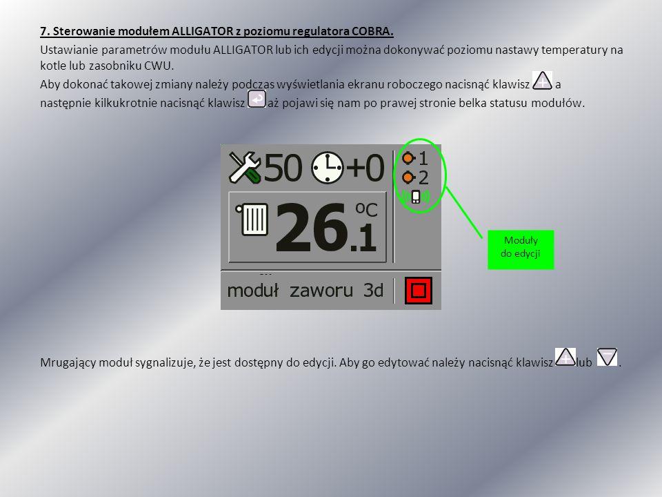 7. Sterowanie modułem ALLIGATOR z poziomu regulatora COBRA. Ustawianie parametrów modułu ALLIGATOR lub ich edycji można dokonywać poziomu nastawy temp