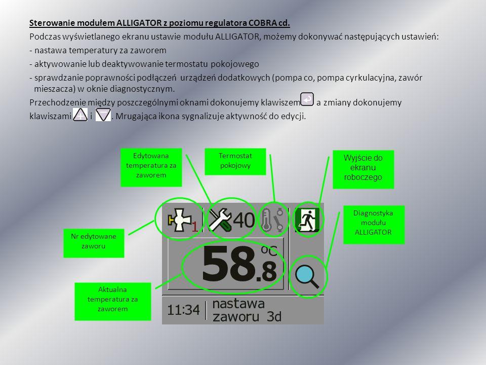 Sterowanie modułem ALLIGATOR z poziomu regulatora COBRA cd. Podczas wyświetlanego ekranu ustawie modułu ALLIGATOR, możemy dokonywać następujących usta