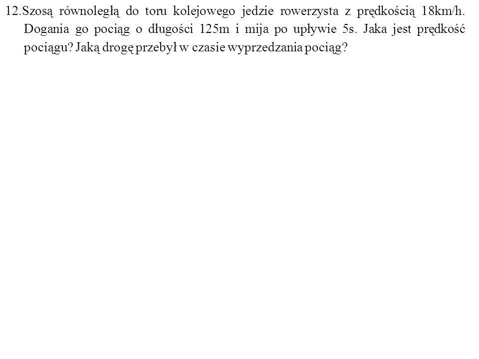 Dane: v=5m/s, d=125m, t=5s. Szukane: v p =? s=? F: