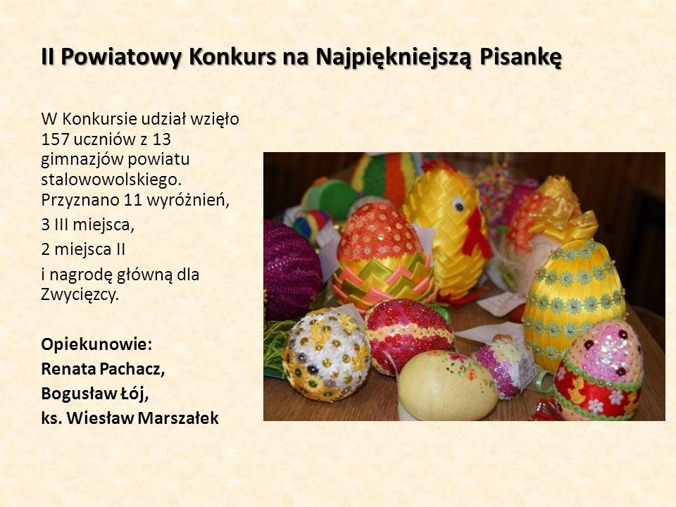 II Powiatowy Konkurs na Najpiękniejszą Pisankę W Konkursie udział wzięło 157 uczniów z 13 gimnazjów powiatu stalowowolskiego. Przyznano 11 wyróżnień,