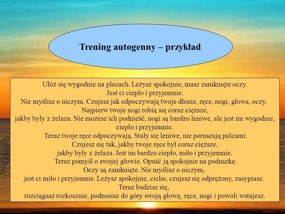Trening autogenny – przykład Ułóż się wygodnie na plecach.
