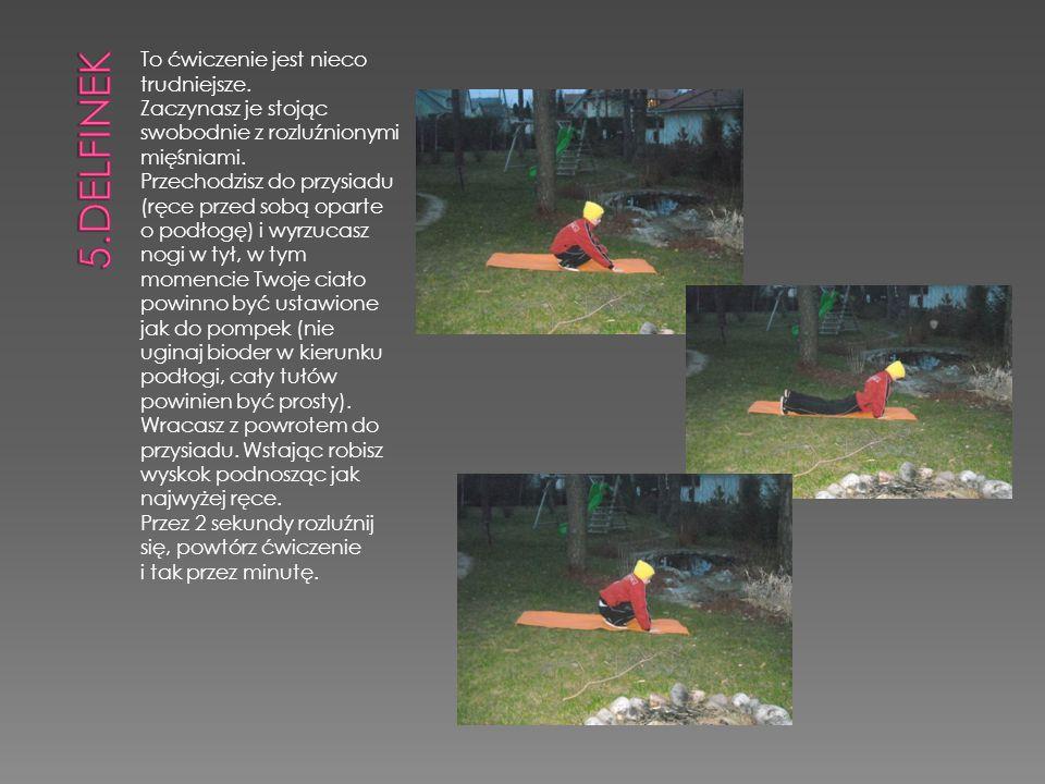 To ćwiczenie jest nieco trudniejsze.Zaczynasz je stojąc swobodnie z rozluźnionymi mięśniami.