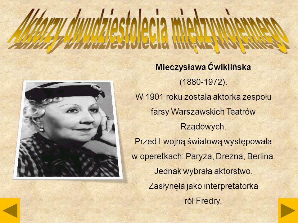 Mieczysława Ćwiklińska (1880-1972). W 1901 roku została aktorką zespołu farsy Warszawskich Teatrów Rządowych. Przed I wojną światową występowała w ope