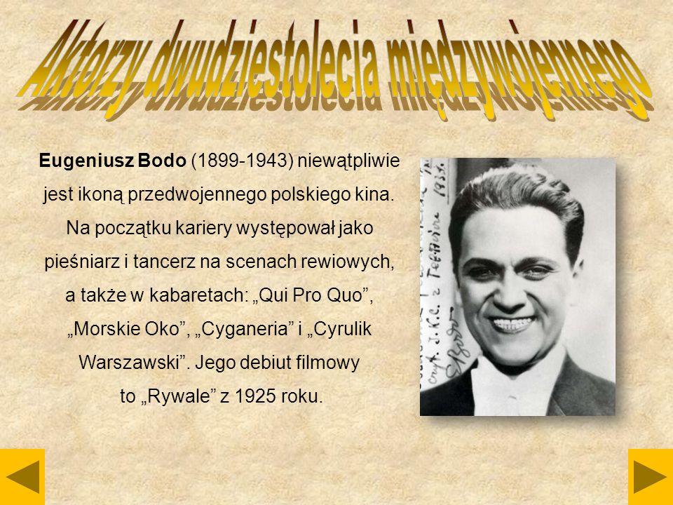 Eugeniusz Bodo (1899-1943) niewątpliwie jest ikoną przedwojennego polskiego kina. Na początku kariery występował jako pieśniarz i tancerz na scenach r