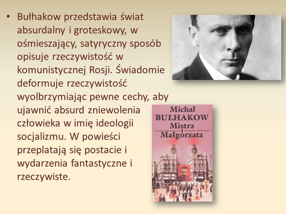Bułhakow przedstawia świat absurdalny i groteskowy, w ośmieszający, satyryczny sposób opisuje rzeczywistość w komunistycznej Rosji. Świadomie deformuj