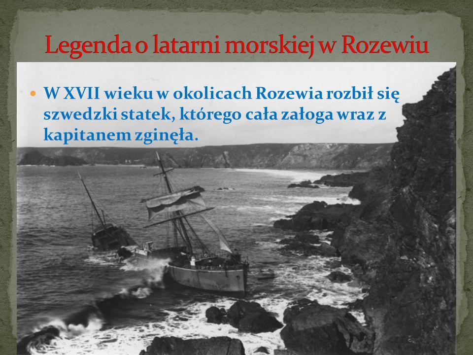 W XVII wieku w okolicach Rozewia rozbił się szwedzki statek, którego cała załoga wraz z kapitanem zginęła.