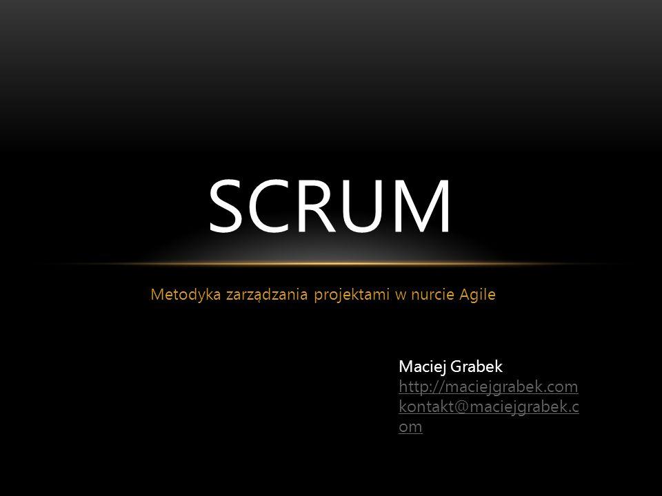 PODSUMOWANIE MACIEJ GRABEK - SCRUM O czym było: Podział ról Zespół, Product Owner, Scrum Master Rejestry Product Backlog, Sprint Backlog, Impediment Backlog Spotkania Planowanie, Daily, Demo, Retrospektywa