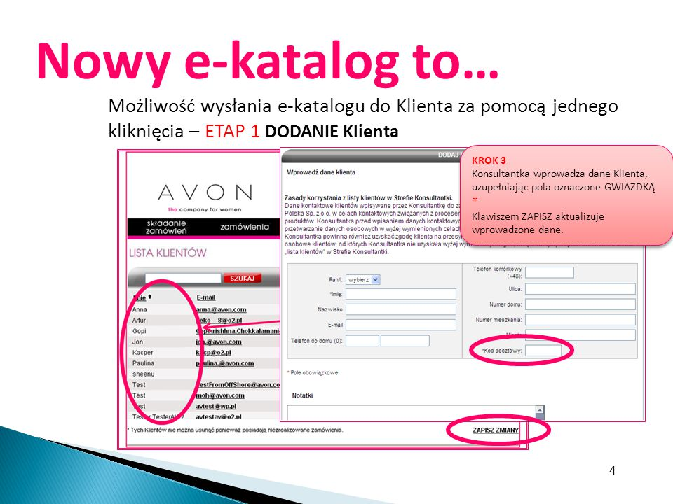 4 Nowy e-katalog to… Możliwość wysłania e-katalogu do Klienta za pomocą jednego kliknięcia – ETAP 1 DODANIE Klienta Nowo wprowadzonego Klienta, Konsul