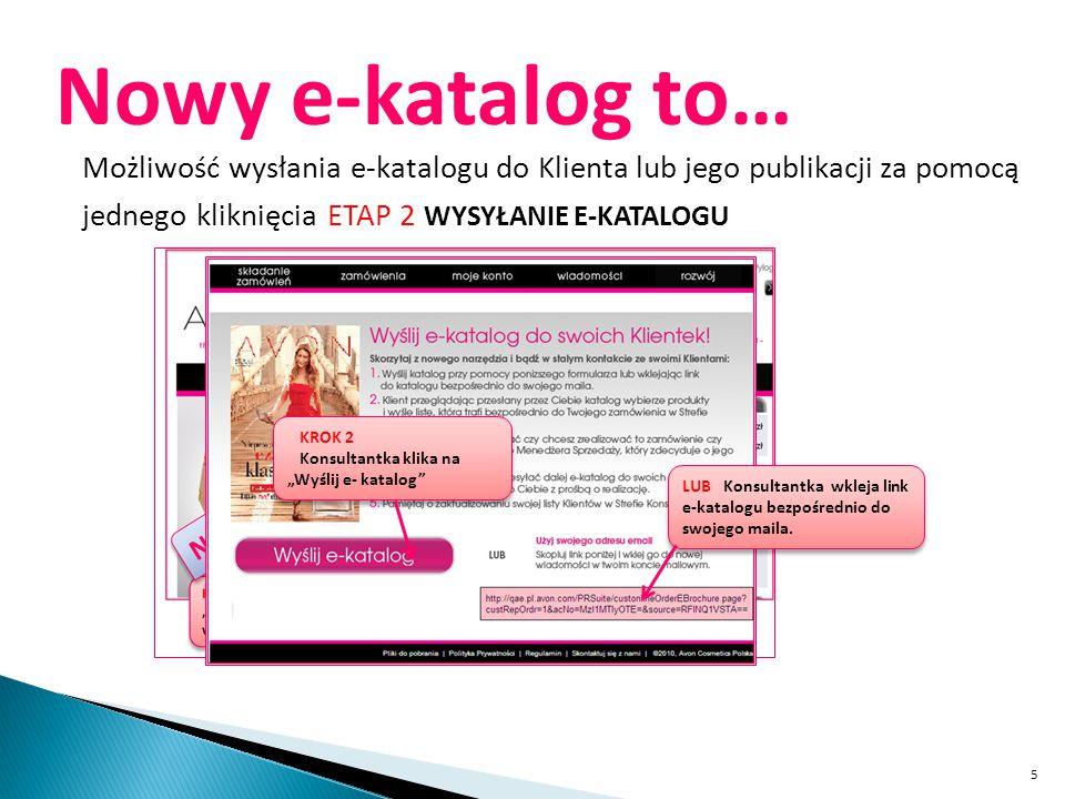 5 Nowy e-katalog to… Możliwość wysłania e-katalogu do Klienta lub jego publikacji za pomocą jednego kliknięcia ETAP 2 WYSYŁANIE E-KATALOGU KROK 2 Kons