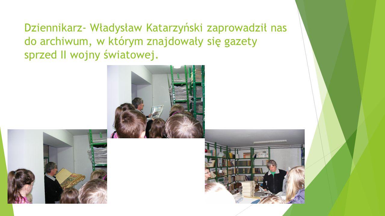 Dziennikarz- Władysław Katarzyński zaprowadził nas do archiwum, w którym znajdowały się gazety sprzed II wojny światowej.