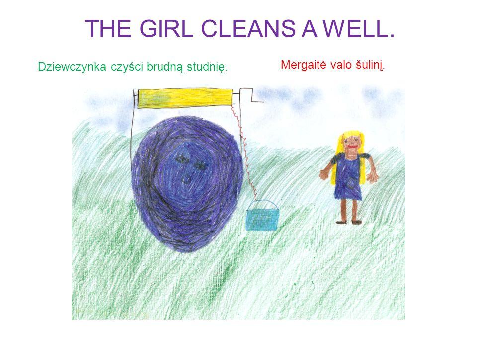 Dziewczynka czyści brudną studnię. Mergaitė valo šulinį. THE GIRL CLEANS A WELL.