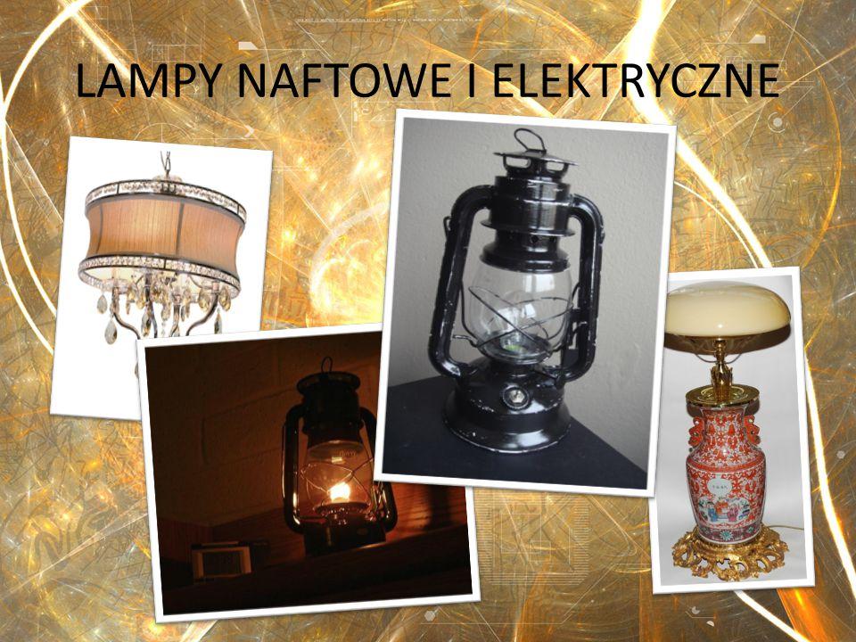 LAMPY NAFTOWE I ELEKTRYCZNE