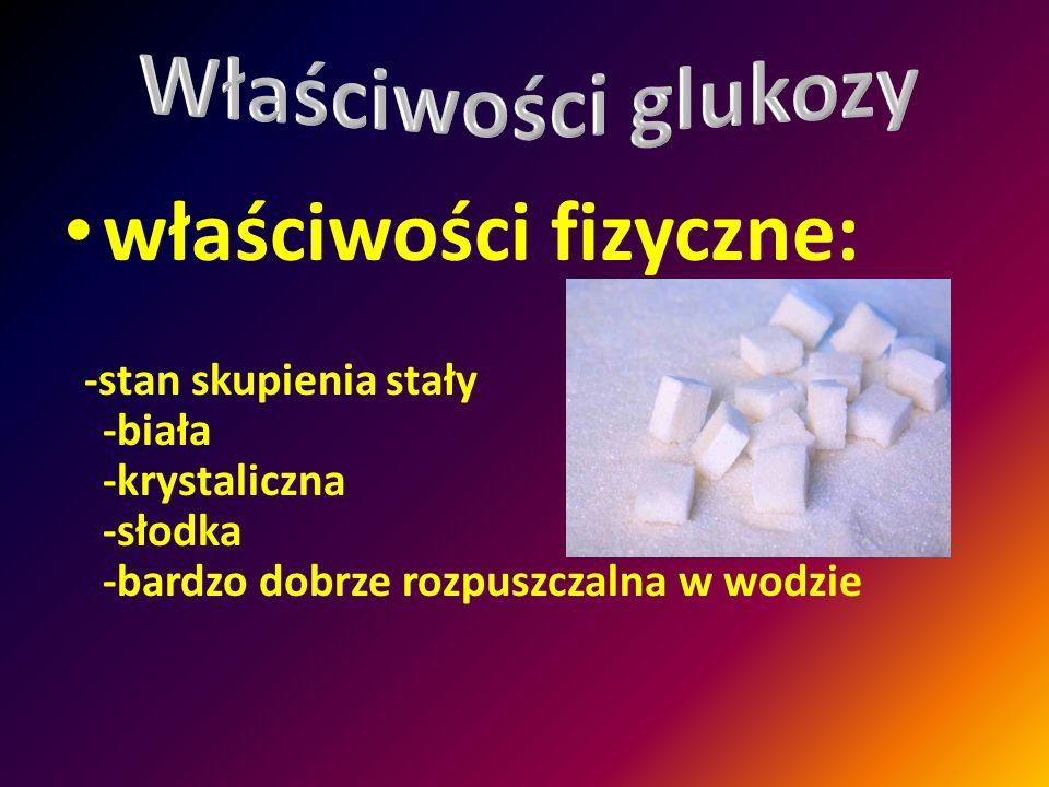 właściwości fizyczne: -stan skupienia stały -biała -krystaliczna -słodka -bardzo dobrze rozpuszczalna w wodzie