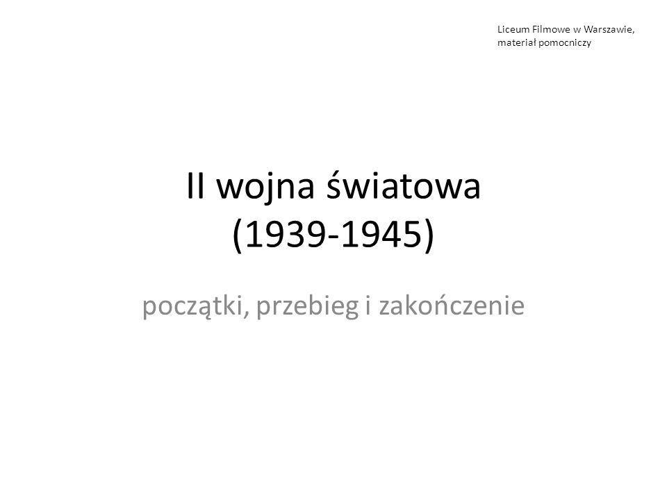 II wojna światowa (1939-1945) początki, przebieg i zakończenie Liceum Filmowe w Warszawie, materiał pomocniczy