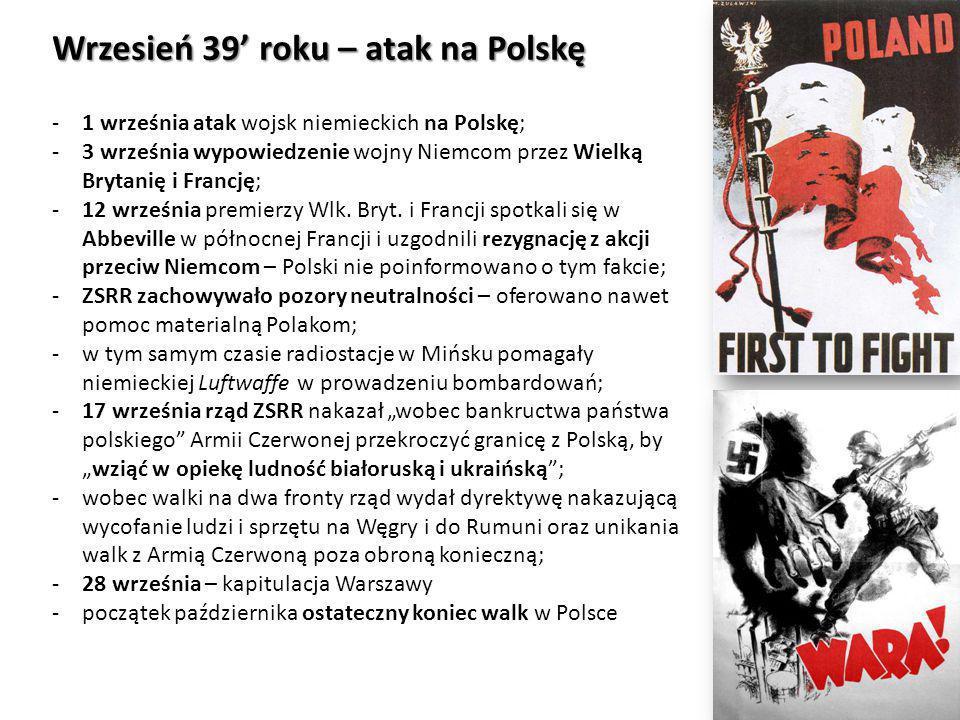 Wrzesień 39' roku – atak na Polskę -1 września atak wojsk niemieckich na Polskę; -3 września wypowiedzenie wojny Niemcom przez Wielką Brytanię i Franc