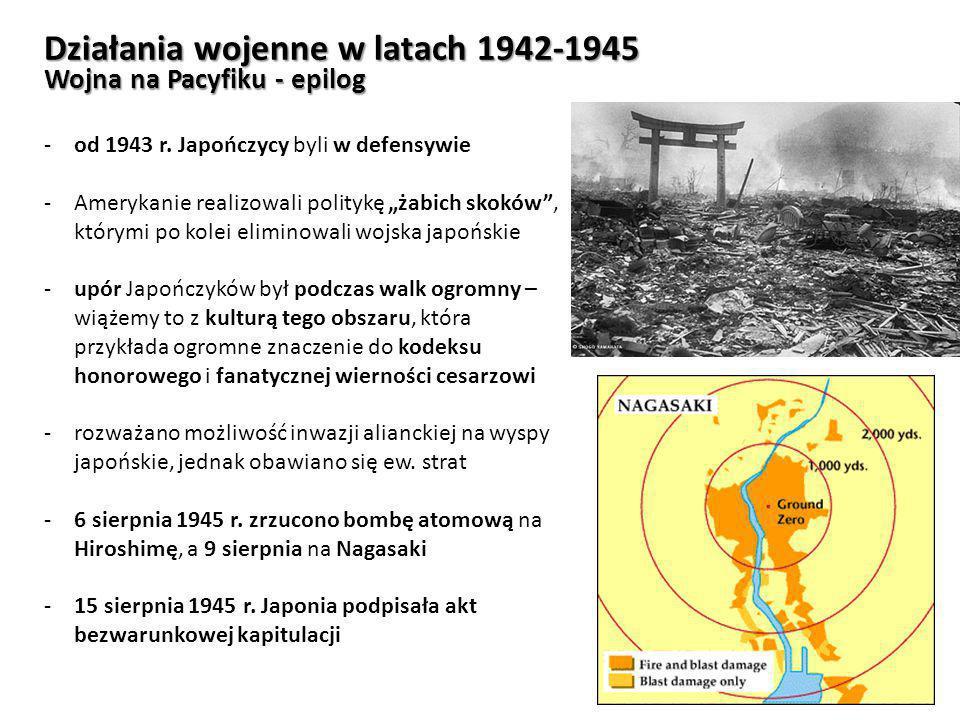 """Działania wojenne w latach 1942-1945 Wojna na Pacyfiku - epilog -od 1943 r. Japończycy byli w defensywie -Amerykanie realizowali politykę """"żabich skok"""