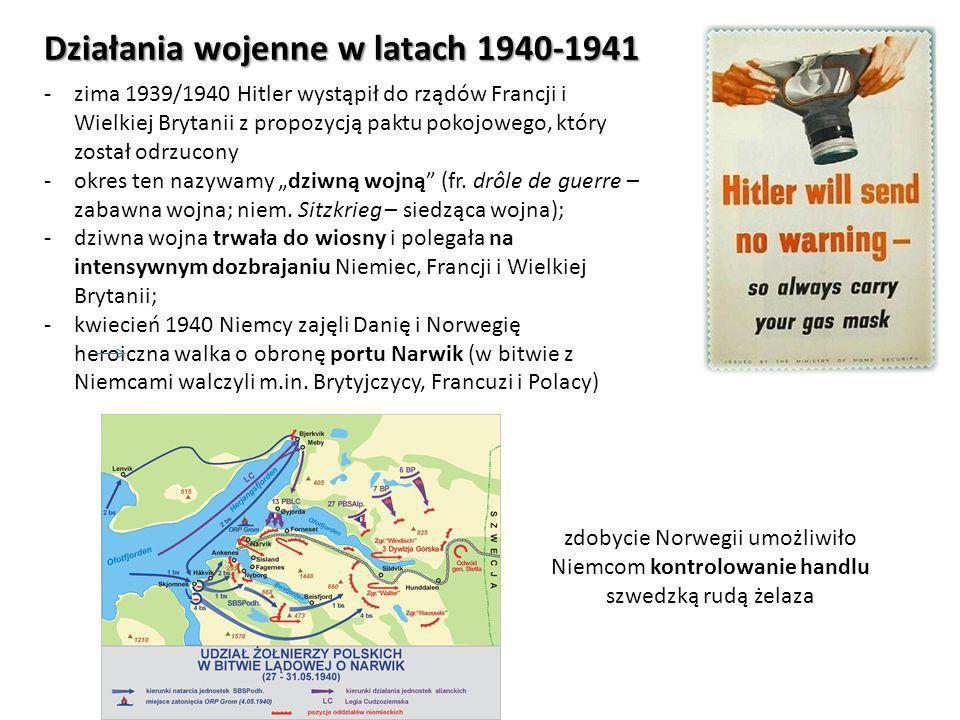 Działania wojenne w latach 1940-1941 -zima 1939/1940 Hitler wystąpił do rządów Francji i Wielkiej Brytanii z propozycją paktu pokojowego, który został