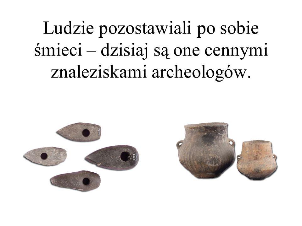 Ludzie pozostawiali po sobie śmieci – dzisiaj są one cennymi znaleziskami archeologów.