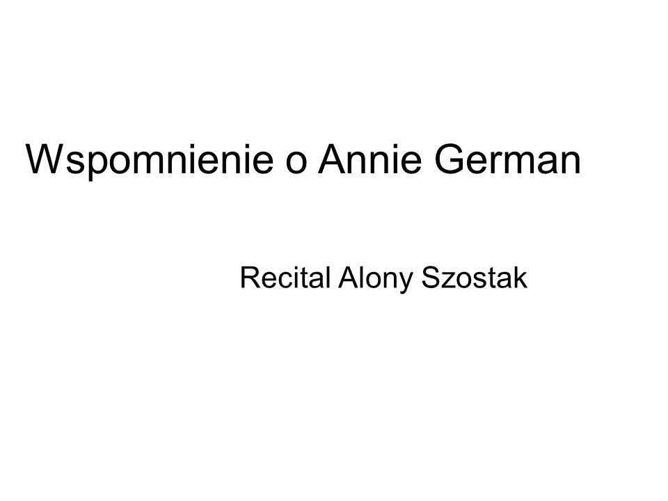 Wspomnienie o Annie German Recital Alony Szostak