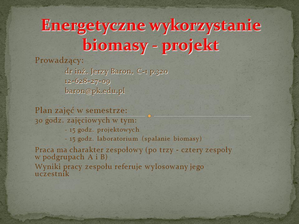 Prowadzący: dr inż. Jerzy Baron, C-1 p.320 12-628-27-09baron@pk.edu.pl Plan zajęć w semestrze: 30 godz. zajęciowych w tym: - 15 godz. projektowych - 1