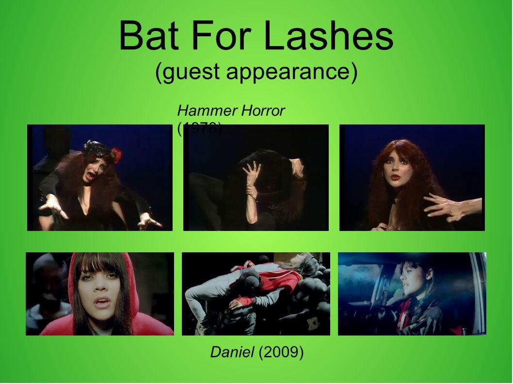Bat For Lashes (guest appearance) Hammer Horror (1978) Daniel (2009)