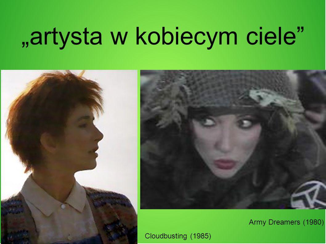 """""""artysta w kobiecym ciele Cloudbusting (1985) Army Dreamers (1980)"""