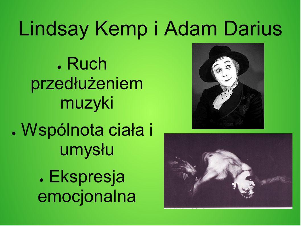 Lindsay Kemp i Adam Darius ● Ruch przedłużeniem muzyki ● Wspólnota ciała i umysłu ● Ekspresja emocjonalna