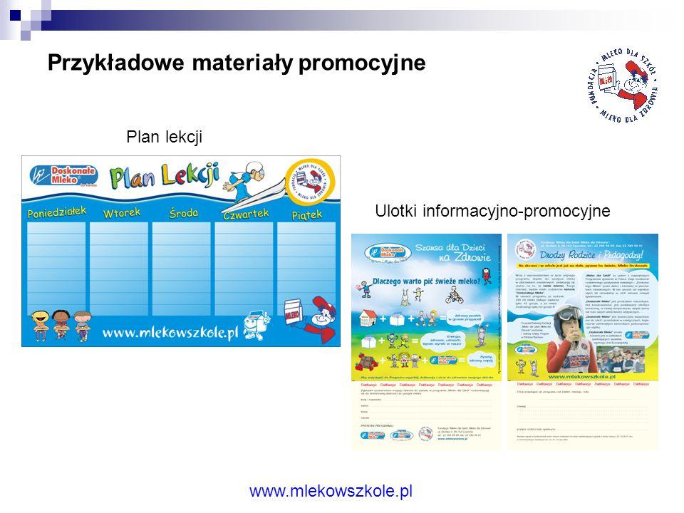 Działania informacyjno - promocyjne www.mlekowszkole.pl - materiały drukowane i nie tylko: ulotki, plakaty, kalendarze, zakładki do książek, plany lek