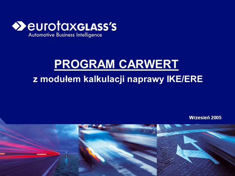 PROGRAM CARWERT z modułem kalkulacji naprawy IKE/ERE Wrzesień 2005