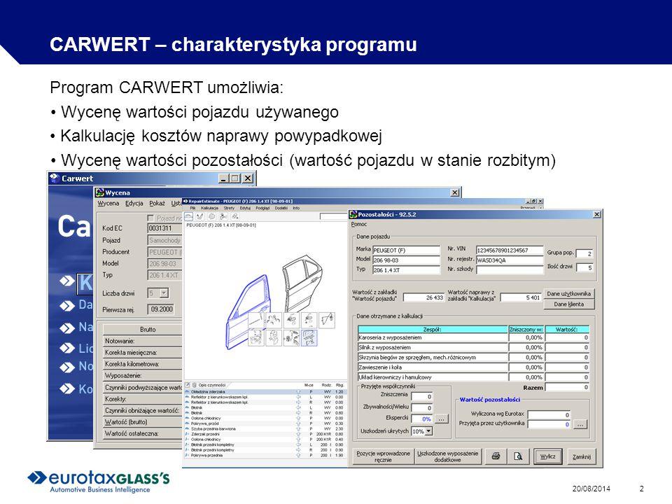 20/08/2014 2 CARWERT – charakterystyka programu Program CARWERT umożliwia: Wycenę wartości pojazdu używanego Kalkulację kosztów naprawy powypadkowej Wycenę wartości pozostałości (wartość pojazdu w stanie rozbitym)
