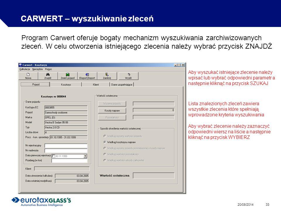 20/08/2014 33 CARWERT – wyszukiwanie zleceń Program Carwert oferuje bogaty mechanizm wyszukiwania zarchiwizowanych zleceń.