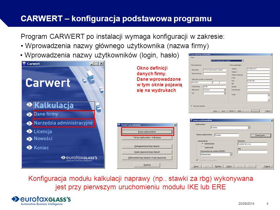 20/08/2014 4 CARWERT – konfiguracja podstawowa programu Program CARWERT po instalacji wymaga konfiguracji w zakresie: Konfiguracja modułu kalkulacji naprawy (np..