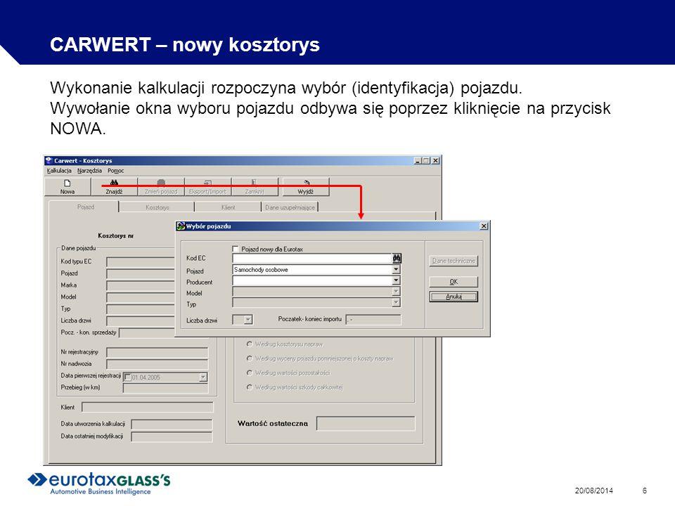 20/08/2014 6 CARWERT – nowy kosztorys Wykonanie kalkulacji rozpoczyna wybór (identyfikacja) pojazdu.