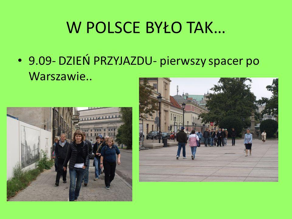 W POLSCE BYŁO TAK… 9.09- DZIEŃ PRZYJAZDU- pierwszy spacer po Warszawie..