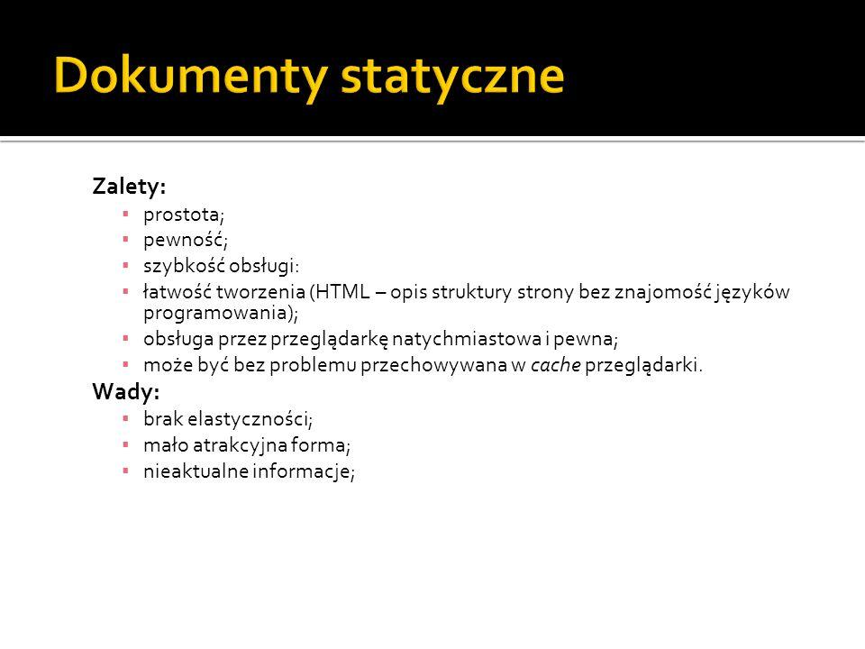 Zalety: ▪ prostota; ▪ pewność; ▪ szybkość obsługi: ▪ łatwość tworzenia (HTML – opis struktury strony bez znajomość języków programowania); ▪ obsługa p