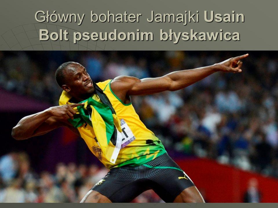 Główny bohater Jamajki Usain Bolt pseudonim błyskawica