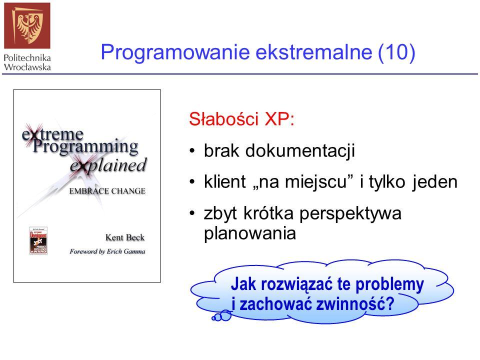 """Programowanie ekstremalne (10) Słabości XP: brak dokumentacji klient """"na miejscu"""" i tylko jeden zbyt krótka perspektywa planowania Jak rozwiązać te pr"""