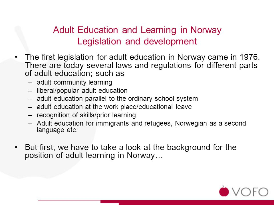 Adult Education and Learning in Norway Legislation and development 1814Norway separates from Denmark after 400 years.