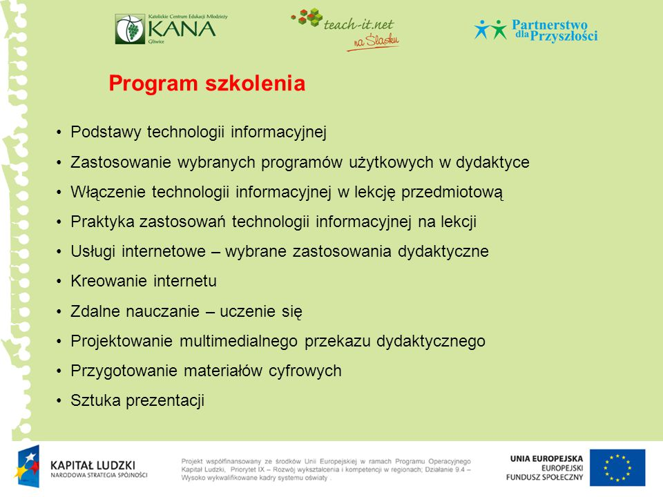 Program szkolenia Podstawy technologii informacyjnej Zastosowanie wybranych programów użytkowych w dydaktyce Włączenie technologii informacyjnej w lek