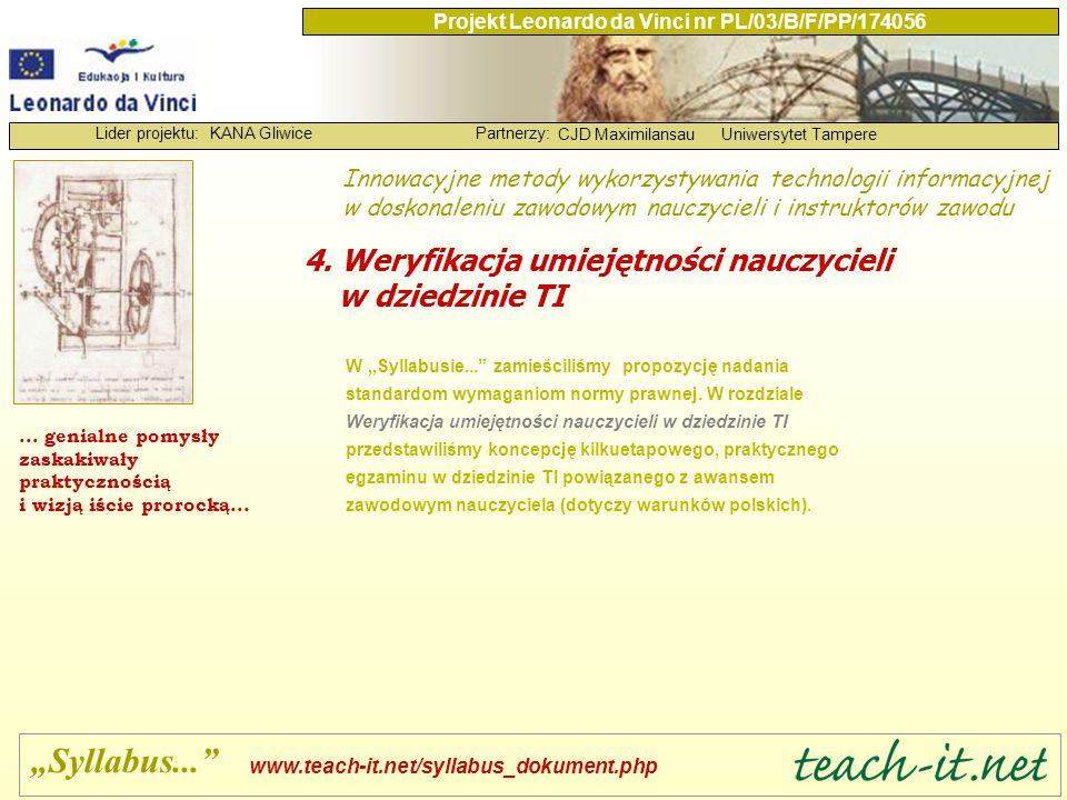 """KANA GliwicePartnerzy: CJD MaximilansauUniwersytet Tampere Lider projektu: Projekt Leonardo da Vinci nr PL/03/B/F/PP/174056 W """"Syllabusie..."""" zamieści"""