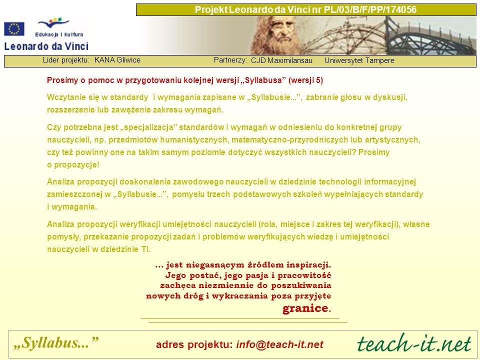 KANA GliwicePartnerzy: CJD MaximilansauUniwersytet Tampere Lider projektu: Projekt Leonardo da Vinci nr PL/03/B/F/PP/174056 Prosimy o pomoc w przygoto
