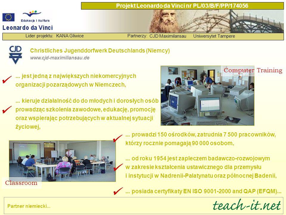 """KANA GliwicePartnerzy: CJD MaximilansauUniwersytet Tampere Lider projektu: Projekt Leonardo da Vinci nr PL/03/B/F/PP/174056 W """"Syllabusie... zamieściliśmy propozycję nadania standardom wymaganiom normy prawnej."""