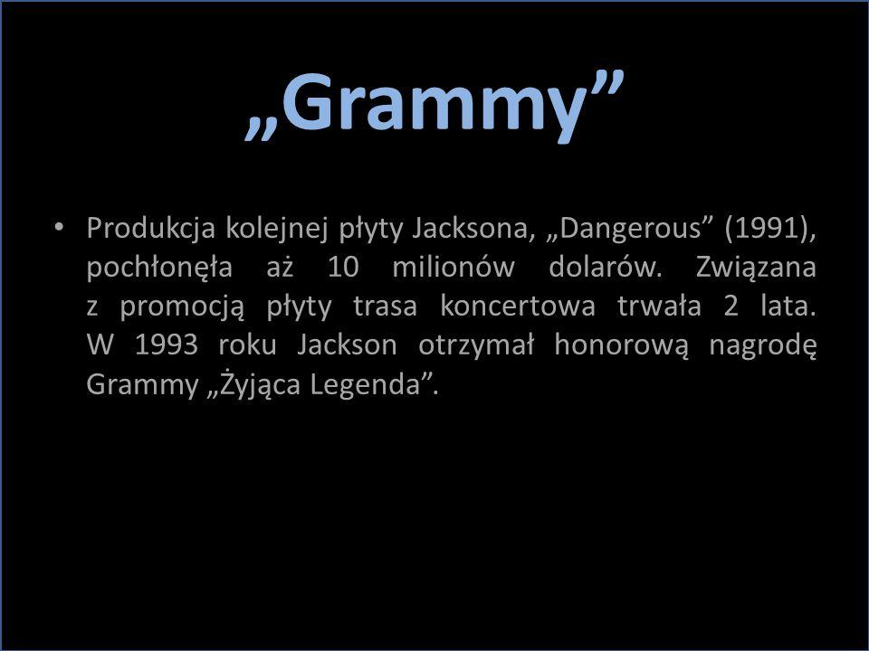 """""""Grammy"""" Produkcja kolejnej płyty Jacksona, """"Dangerous"""" (1991), pochłonęła aż 10 milionów dolarów. Związana z promocją płyty trasa koncertowa trwała 2"""
