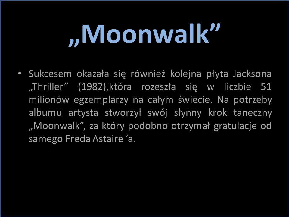 """""""Moonwalk"""" Sukcesem okazała się również kolejna płyta Jacksona """"Thriller"""" (1982),która rozeszła się w liczbie 51 milionów egzemplarzy na całym świecie"""